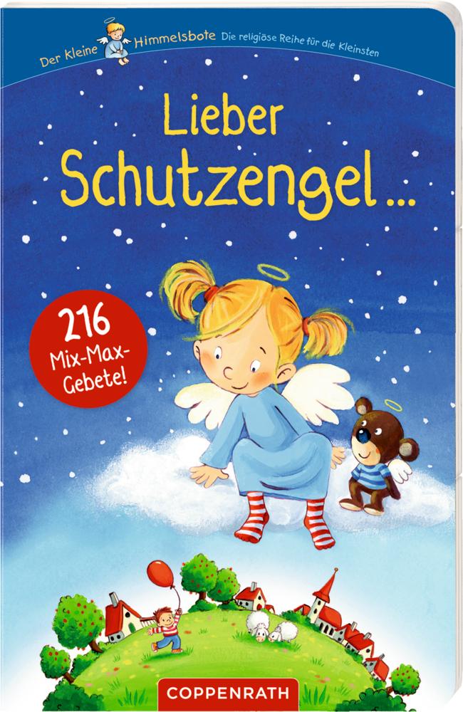 Lieber Schutzengel ... 216 Mix-Max-Gebete (kl. Himmelsbote)