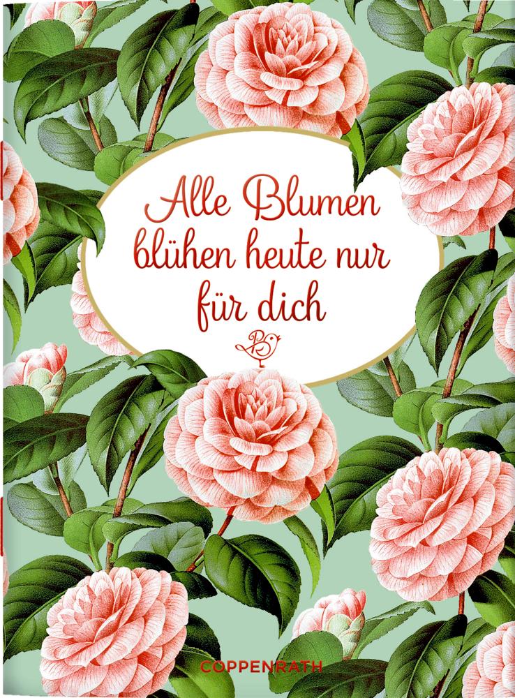 Schöne Grüße: Alle Blumen blühen heute nur für dich (B.Behr)