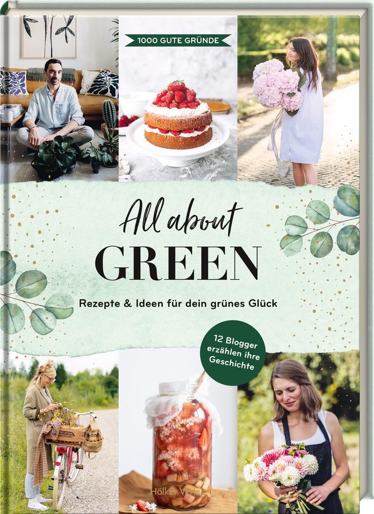 All about Green - Rezepte & Ideen für dein grünes Glück