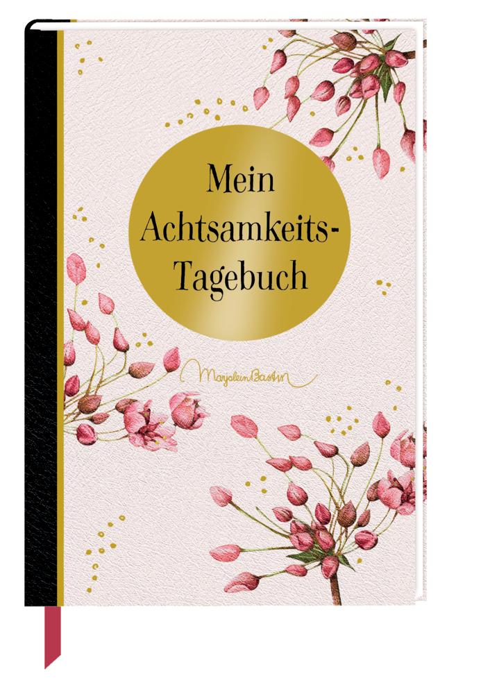 Eintragbuch: Mein Achtsamkeits-Tagebuch (M. Bastin)