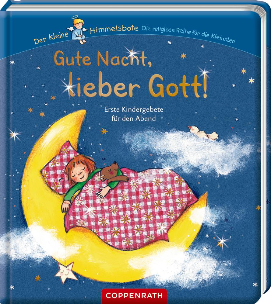 Gute Nacht, lieber Gott! - Erste Kindergebete (Himmelsbote)