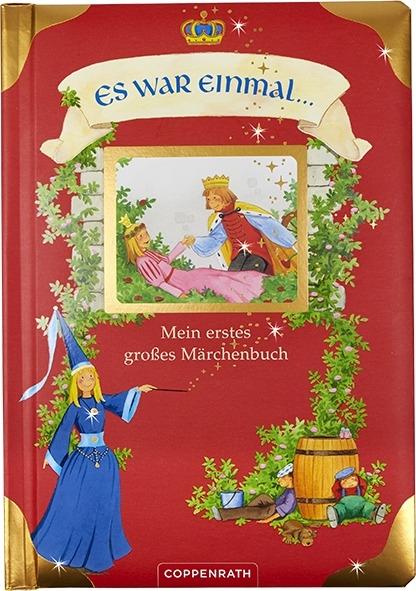 Es war einmal ... Mein erstes großes Märchenbuch