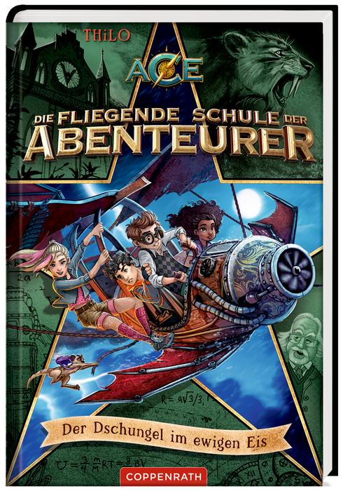 Die fliegende Schule der Abenteurer (Bd. 2) - Der Dschungel im ewigen Eis