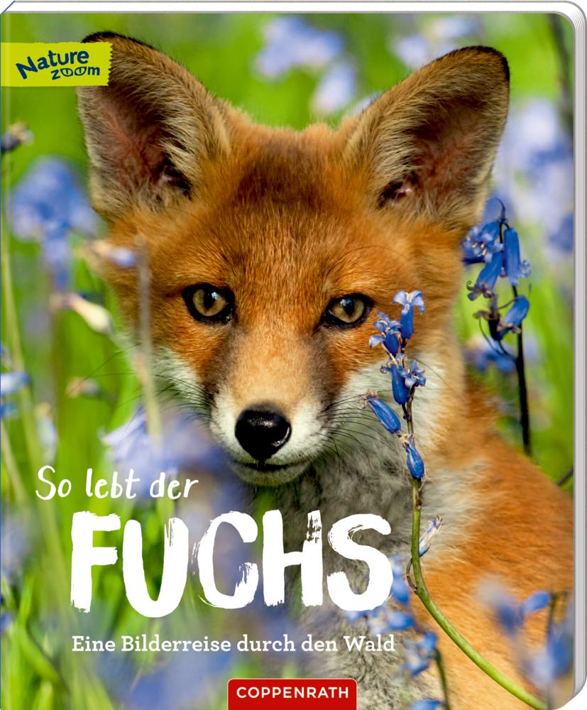 So lebt der Fuchs - Eine Bilderreise ... (Nature Zoom)