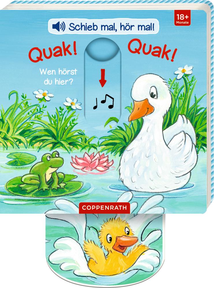 Schieb mal, hör mal!: Quak! Quak! Wen hörst du hier?