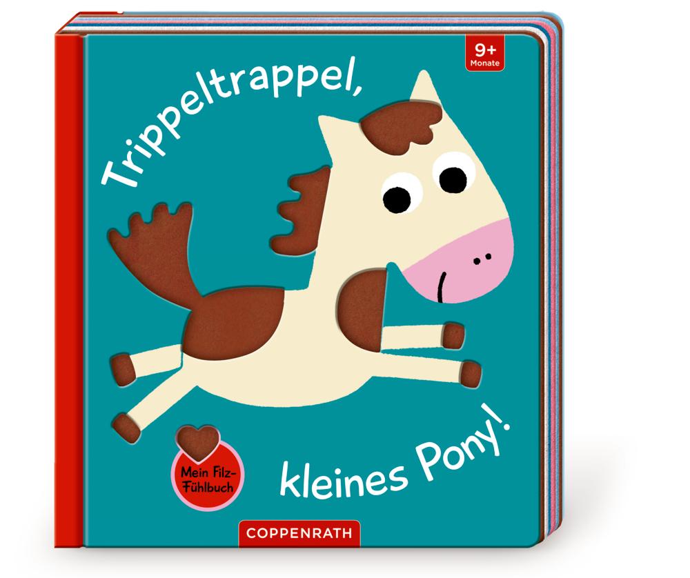 Mein Filz-Fühlbuch: Trippeltrappel, kleines Pony! (Fühlen & begreifen)