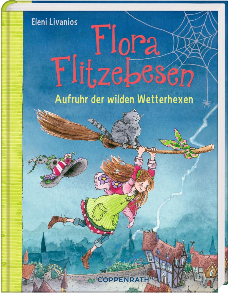 Flora Flitzebesen (Bd. 2) - Aufruhr der wilden Wetterhexen