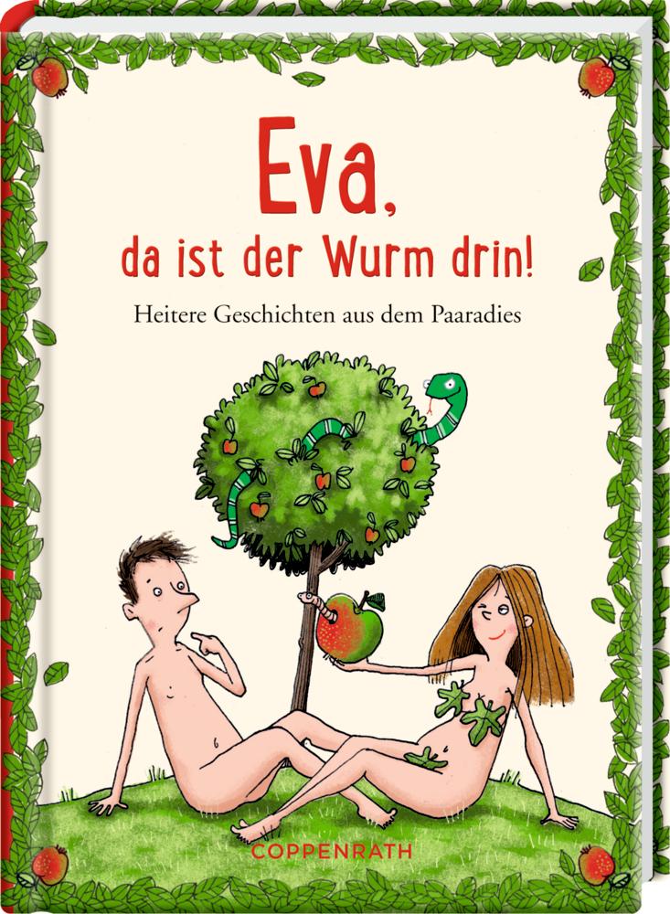 Heitere Geschichten: Eva, da ist der Wurm drin!