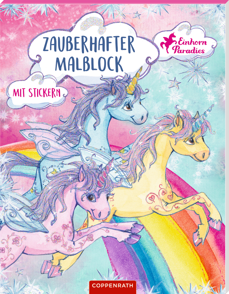Einhorn-Paradies: Zauberhafter Malblock - Mit Stickern