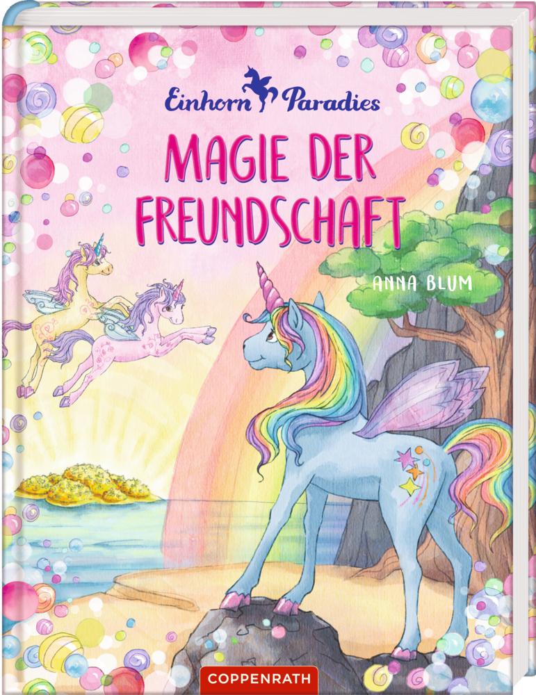 Einhorn-Paradies (Bd. 2) - Magie der Freundschaft