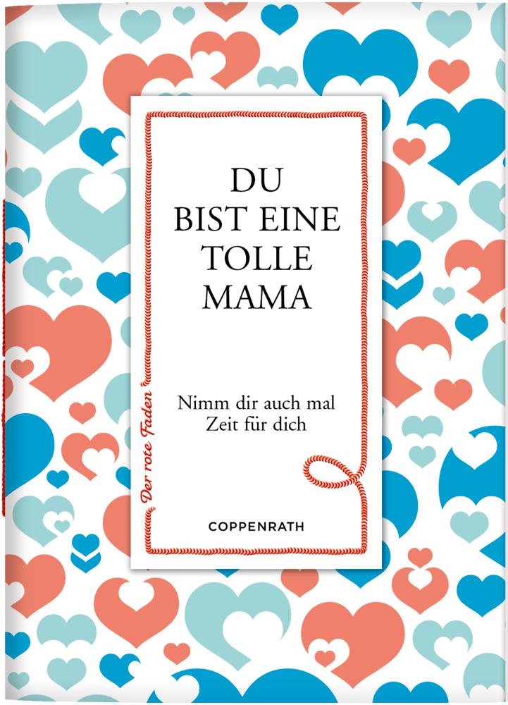 Der rote Faden No. 162: Du bist eine tolle Mama