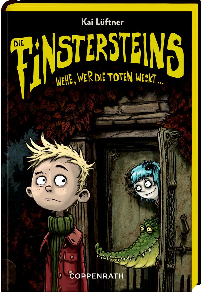 Die Finstersteins (Bd. 1) - Wehe, wer die Toten weckt ...