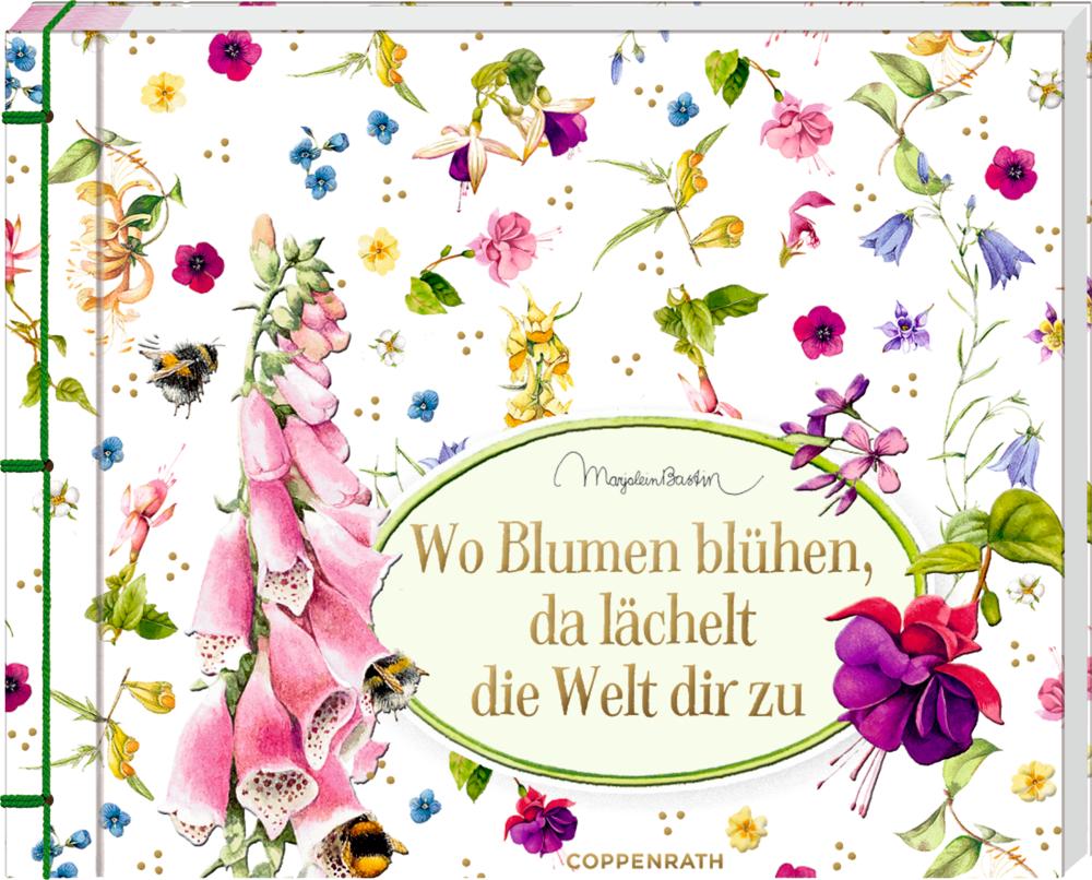 Wo Blumen blühen, da lächelt die Welt dir zu (M. Bastin)