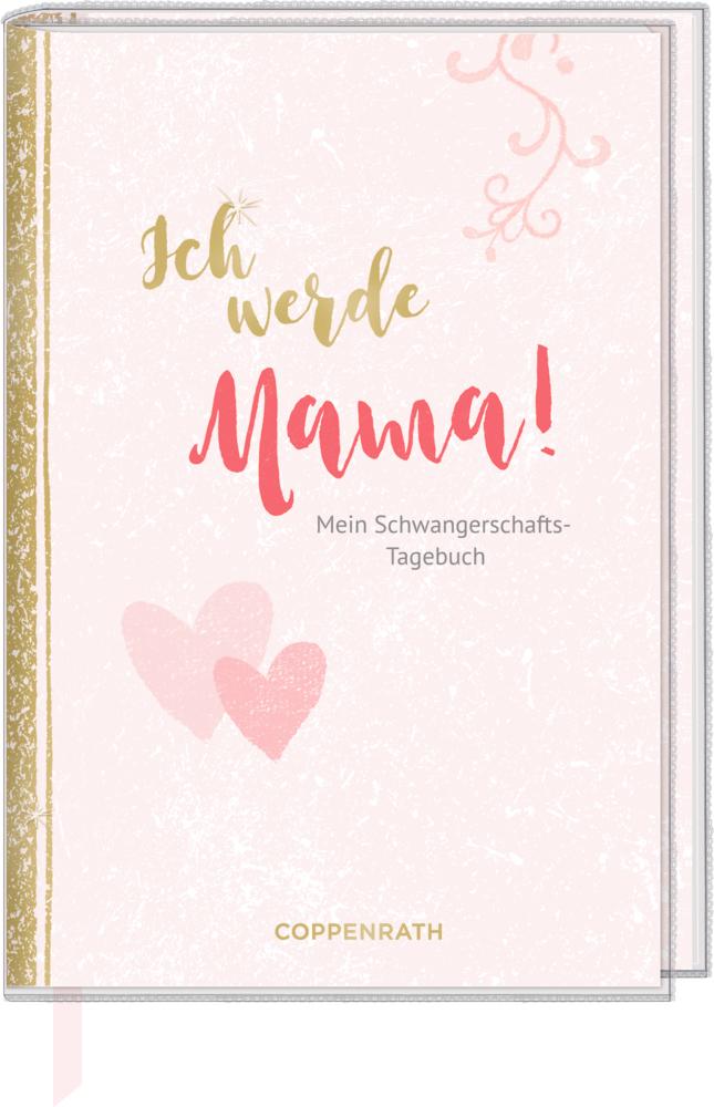 Ich werde Mama! Mein Schwangerschaftstagebuch