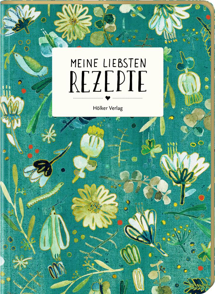 Meine liebsten Rezepte - Einschreibbuch (All about green)