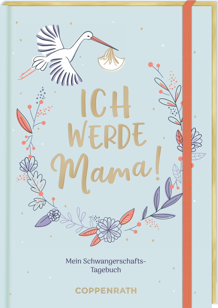 Ich werde Mama! - Mein Schwangerschafts-Tagebuch