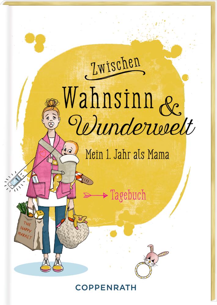 Tagebuch: Zwischen Wahnsinn & Wunderwelt (als Mama)