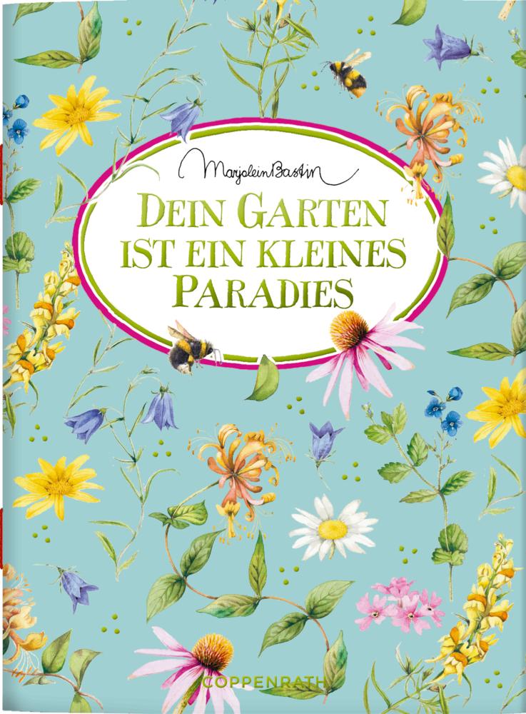 Schöne Grüße: Dein Garten ist ein kleines Paradies (M.Bastin)
