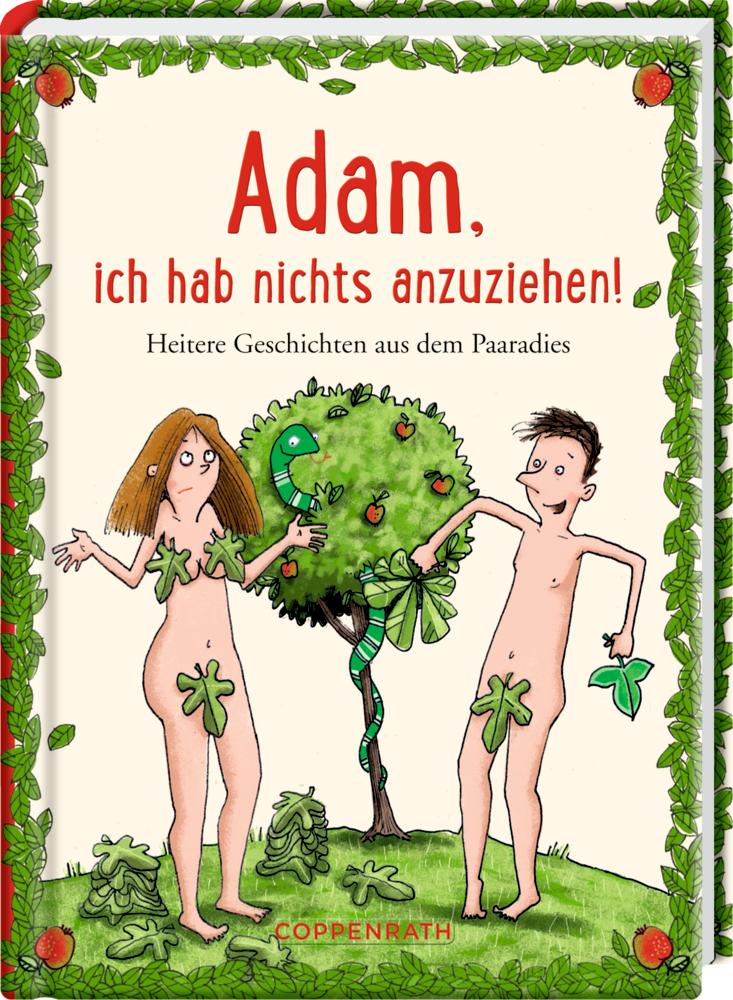 Heitere Geschichten: Adam, ich hab nichts anzuziehen!