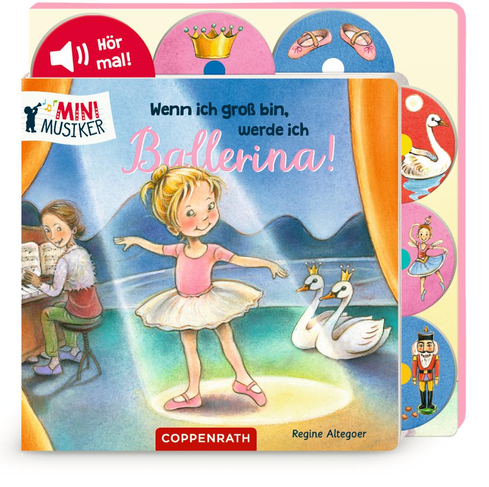 Wenn ich groß bin, werde ich Ballerina! (Soundbuch / Mini-Musiker)