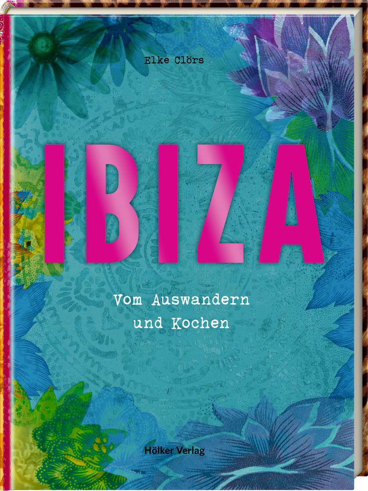 Ibiza - Vom Auswandern und Kochen