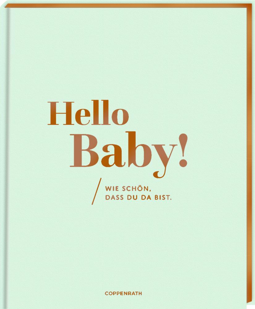 Eintragalbum: Hello, Baby! - Wie schön, dass du da bist.