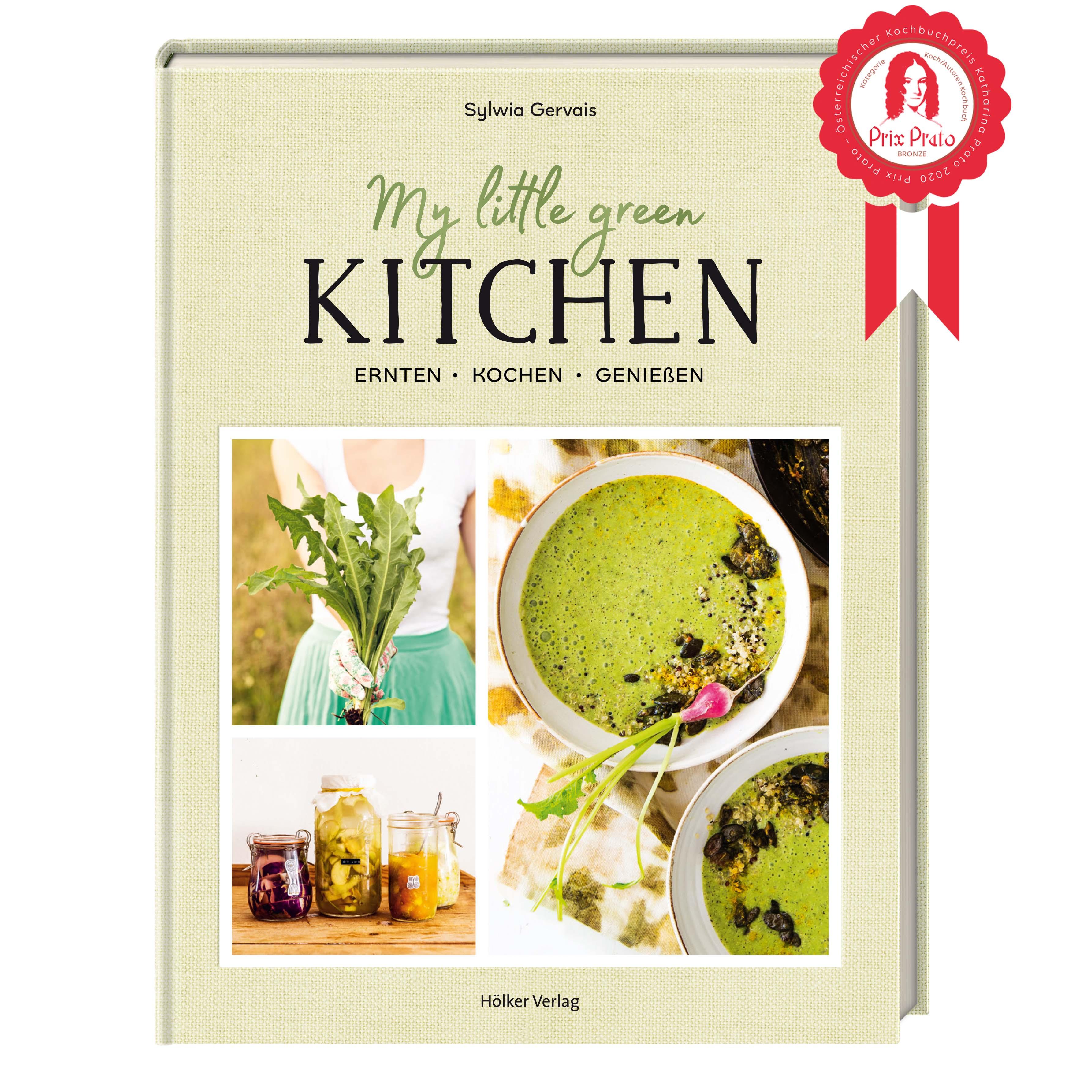 My Little Green Kitchen - Ernten, kochen, genießen