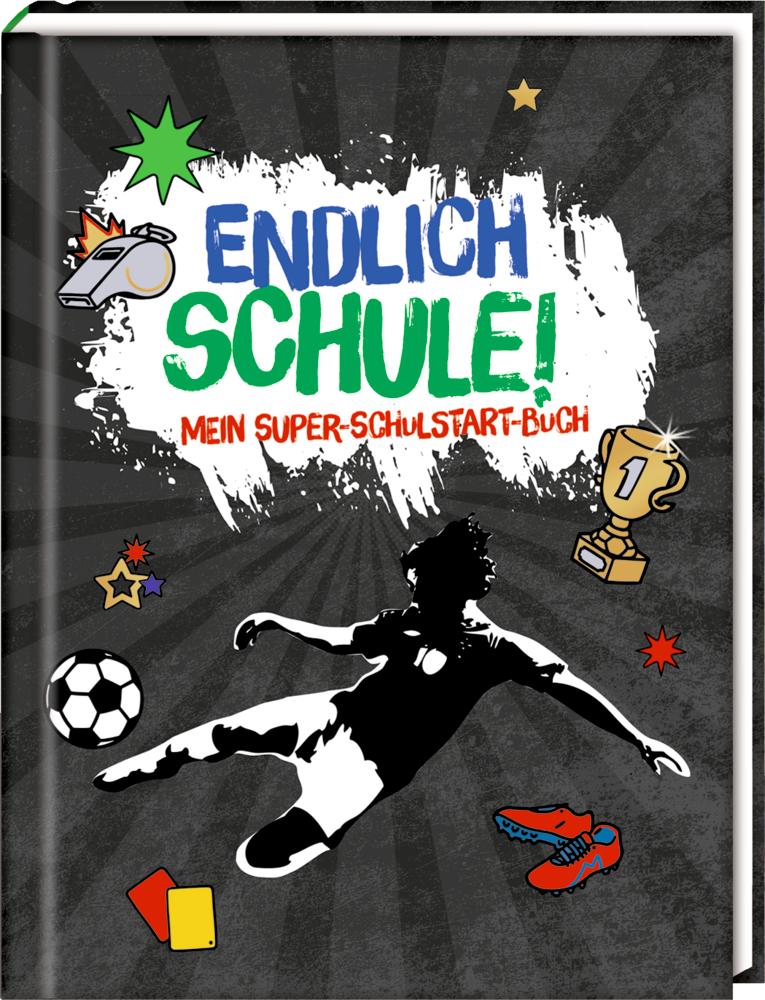 Kleines Geschenkbuch: Endlich Schule! (Fußball)