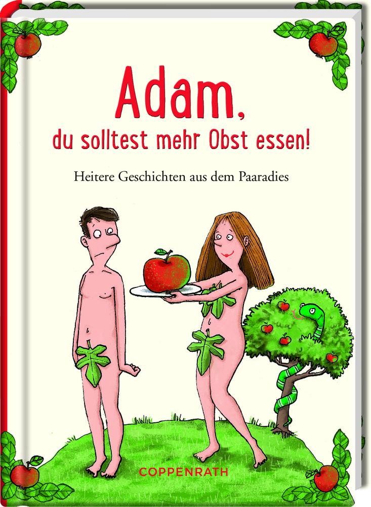 Heitere Geschichten: Adam, du solltest mehr Obst essen!